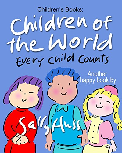 9780692402627: Children's Books: CHILDREN OF THE WORLD: (Fun, Zany, Rhyming Bedtime Story/Picture Book for Beginner Readers About Multicultural Children and Numbers, Ages 2-8)