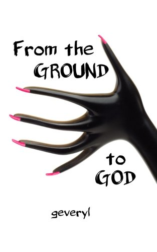 9780692402863: From the Ground to God