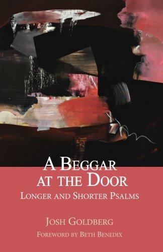 A Beggar at the Door: Longer and Shorter Psalms: Goldberg, Josh