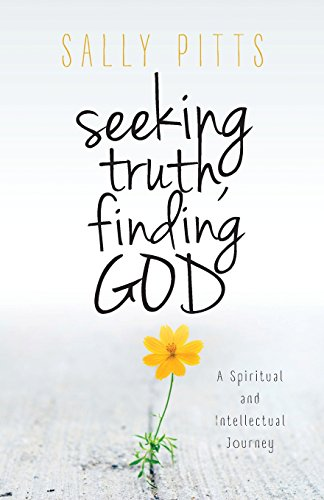 9780692404140: Seeking Truth, Finding God: A Spiritual and Intellectual Journey