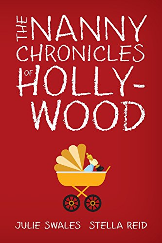 9780692404423: The Nanny Chronicles of Hollywood