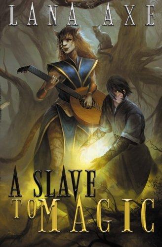 A Slave to Magic: Axe, Lana