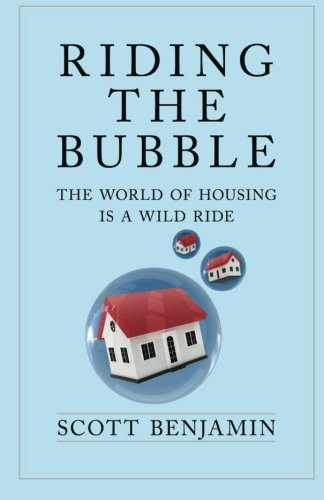 9780692405321: Riding The Bubble: The World of Housing Is a Wild Ride