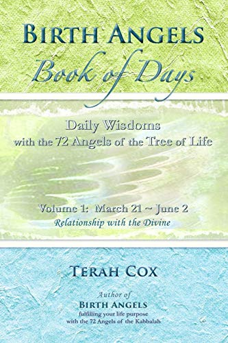 9780692405765: BIRTH ANGELS BOOK OF DAYS - Volume 1: Daily Wisdoms with the 72 Angels of the Tree of Life