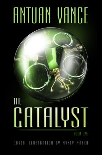 9780692406014: The Catalyst: The Catalyst Series (Book One)
