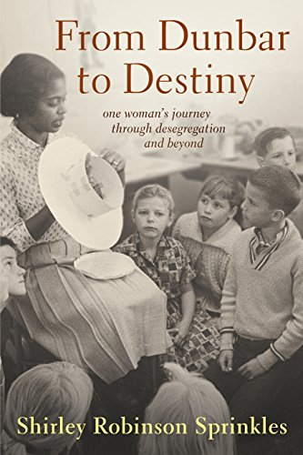 9780692406090: From Dunbar to Destiny: One Woman's Journey Through Desegregation and Beyond