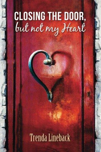 9780692406380: Closing The Door but not my Heart