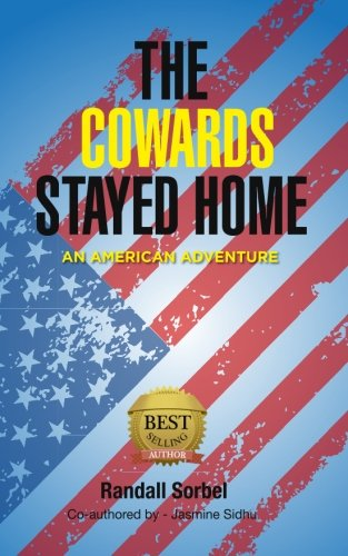 9780692406519: The Cowards Stayed Home: An American Adventure
