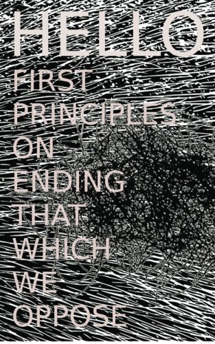 9780692407561: Hello: First Principles on Ending That Which We Oppose