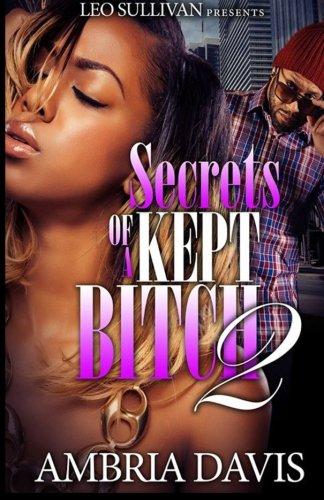 9780692408001: Secrets of A Kept Bitch 2