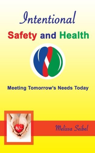 9780692408797: Intentional Safety and Health: Meeting Tomorrow's Needs Today