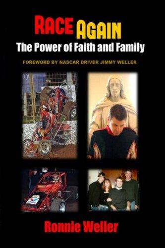 Race Again: The Power of Faith and Family: Weller, Ronnie