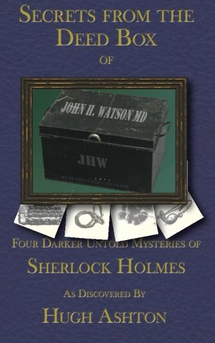 9780692409671: Secrets From the Deed Box of John H Watson MD (The Deed Box Series) (Volume 3)