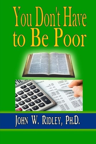 9780692410011: You Don't Have to Be Poor: So Plan Your Future