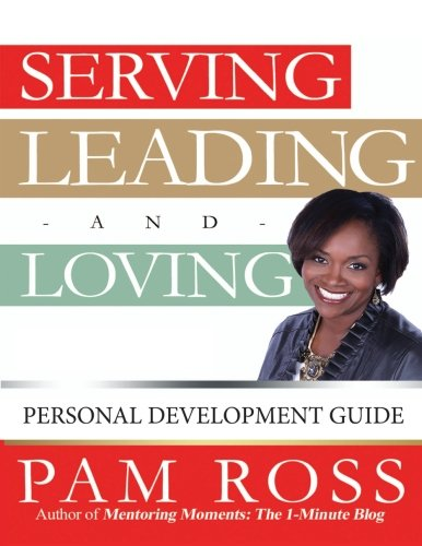 9780692410837: Serving, Leading and Loving: Personal Development Guide