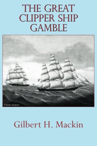 9780692411582: The Great Clipper Ship Gamble