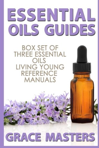 Essential Oils Guides: Box Set of Three: Grace Masters