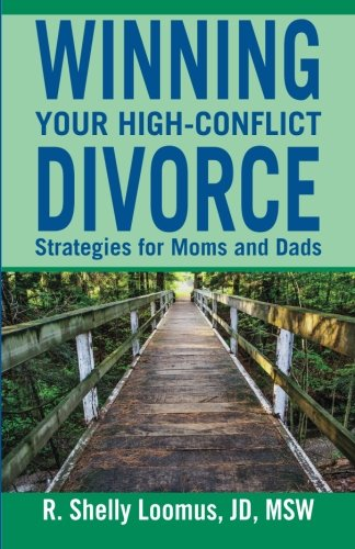 9780692413029: Winning Your High-Conflict Divorce: Strategies for Moms and Dads