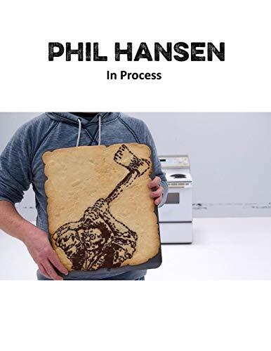 Phil Hansen : In Process: Phil Hansen