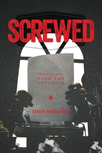 9780692413500: Screwed: Dancing with the Generals