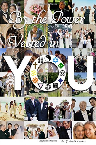 9780692414323: By the Power Vested in You - How to Officiate a Wedding, a Guide for Ordained Ministers