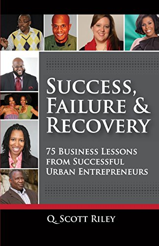 Success, Failure & Recovery: 75 Business Lessons From Successful Urban Entrepreneurs: Riley, Mr...