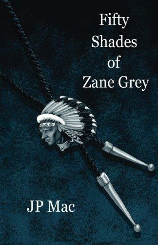 Fifty Shades of Zane Grey: Mac, JP