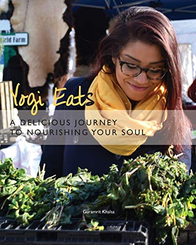 9780692415207: Yogi Eats: A Delicious Journey to Nourishing Your Soul