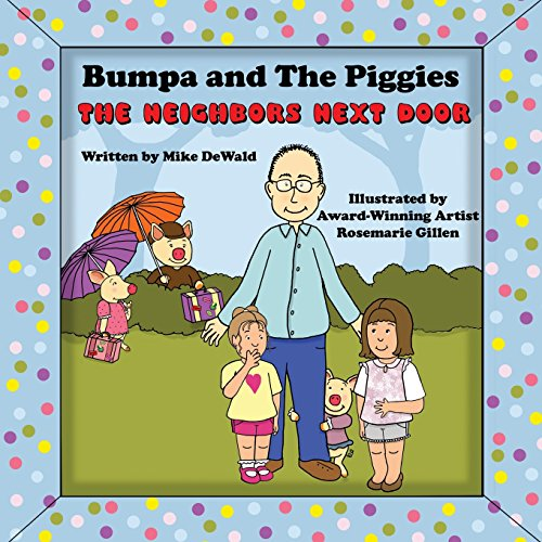 9780692415764: Bumpa and The Piggies: The Neighbors Next Door (Volume 1)