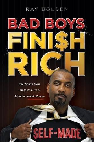 9780692415849: Bad Boys Finish Rich: The World's Most Dangerous Life & Entrepreneurship Course