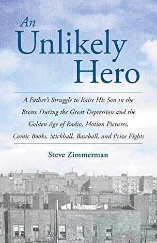 An Unlikely Hero: A Father's Struggle to: Zimmerman, Steve