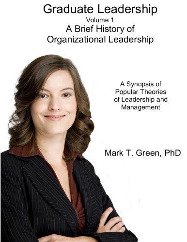9780692416532: Graduate Leadership: A Brief History of Organizational Leadership (Volume 1)