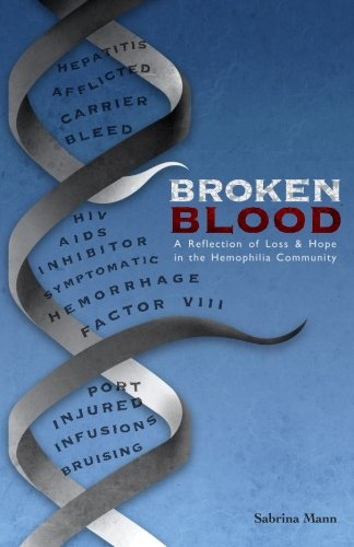 9780692417010: Broken Blood: A reflection of Loss and Hope in the Hemophilia Community
