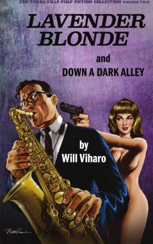 9780692417263: The Thrillville Pulp Fiction Collection Volume Two: Lavender Blonde/Down a Dark Alley (Volume 2)