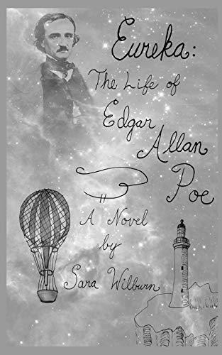 9780692417683: Eureka: The Life of Edgar Allan Poe: A Novel