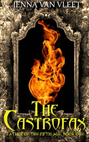 9780692417904: The Castrofax (The Father of the Fifth Age) (Volume 1)
