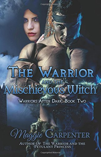 9780692418048: The Warrior and the Mischievous Witch (Warriors After Dark) (Volume 2)