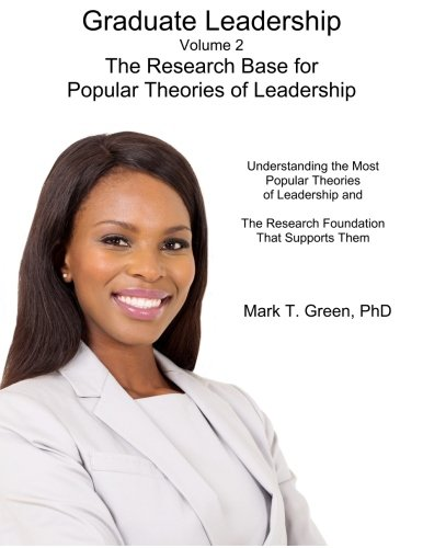 9780692419168: Graduate Leadership: The Research Base for Popular Theories of Leadership (Volume 2)