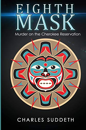 Eighth Mask: Murder on the Cherokee Reservation: Suddeth, Charles