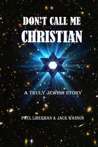 9780692419366: Don't Call Me Christian: A Truly Jewish Story