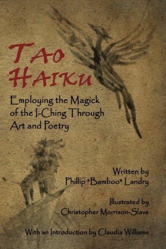 9780692419663: Tao Haiku: Employing the Magick of the I-Ching Through Art and Poetry