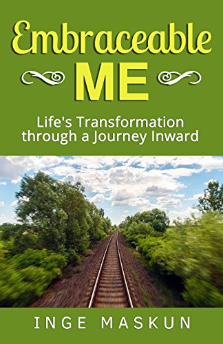 9780692419946: Embraceable Me: Life's Transformation through a Journey Inward
