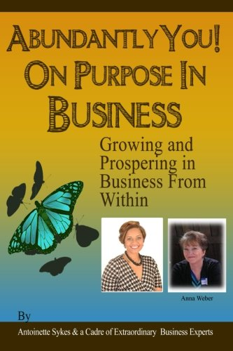 9780692420119: Abundantly You! On Purpose In Business: Designing a Life and Business (Bounceback) (Volume 3)