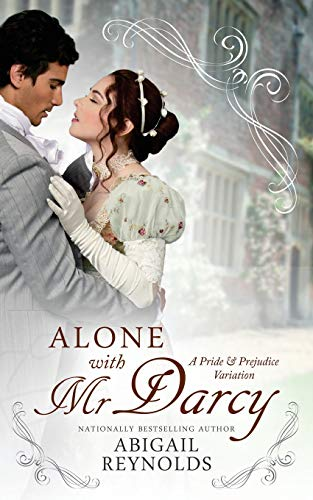 9780692420157: Alone with Mr. Darcy: A Pride & Prejudice Variation