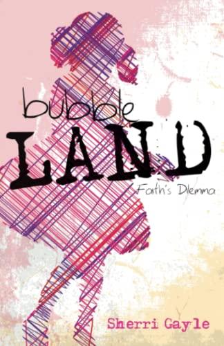 9780692420386: bubbleLAND: Faith's Dilemma