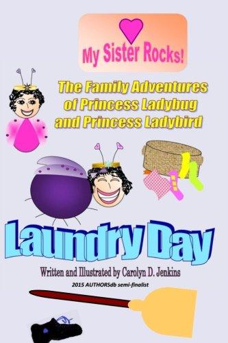 9780692421109: The Family Adventures of Princess Ladybug and Princess Ladybird: Laundry Day (Volume 1)