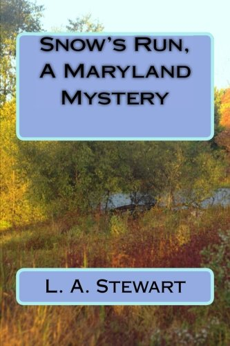 9780692421482: Snow's Run, A Maryland Mystery (Book Two)