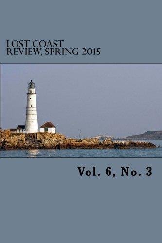 9780692422038: Lost Coast Review, Spring 2015: Vol. 6, No. 3