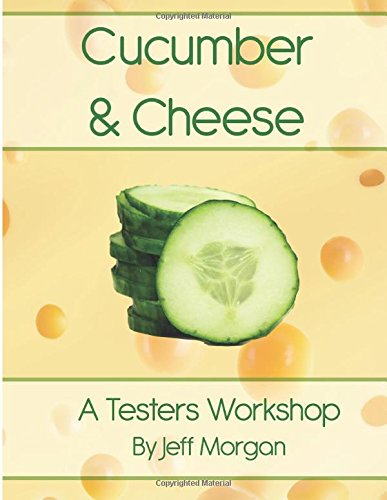 9780692422502: Cucumber & Cheese: A Tester's Workshop