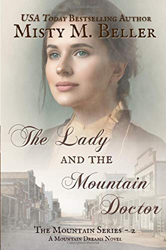 The Lady and the Mountain Doctor (Mountain Dreams Series) (Volume 2): Misty M. Beller